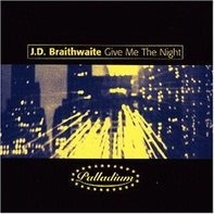 J.d. Braithwaite - Give Me the Night