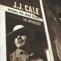 J.J. Cale - Anthology