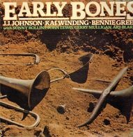 J.J. Johnson / Kai Winding / Benny Green - Early Bones