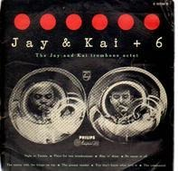 J.J. Johnson & Kai Winding - Jay & Kai + 6 - The Jay And Kai Trombone Octet