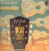 J.J. Cale - Troubadour