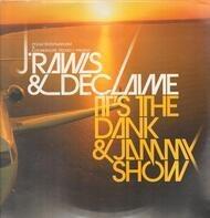 J.Rawls&Declaime - It's The Dank&Jammy Show