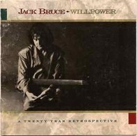 Jack Bruce - Willpower: A 20 Year Retrospective 1968-1988