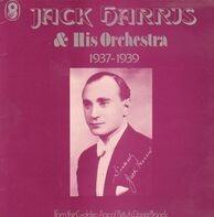 Jack Harris & His Orchestra - 1937-1939