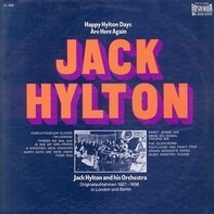 Jack Hylton - Happy Hylton Days Are Here Again