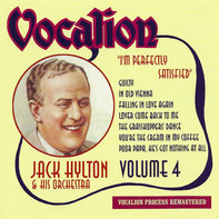Jack Hylton And His Orchestra - Volume 4 - I'm Perfectly Satisfied