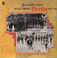 Jack Hylton - Hits From Berlin 1927-1931