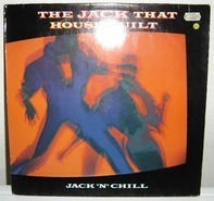 Jack 'N' Chill - The Jack That House Built