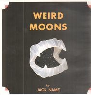 Jack Name - Weird Moons