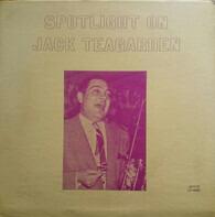 Jack Teagarden And His Orchestra - Spotlight On Jack Teagarden