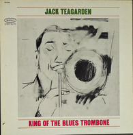 Jack Teagarden - King Of The Blues Trombone