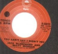Jack Blanchard And Misty Morgan - You Can't Say i Didn't Try