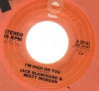 Jack Blanchard & Misty Morgan - I'm High On You