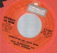 Jack Blanchard & Misty Morgan - Something On Your Mind