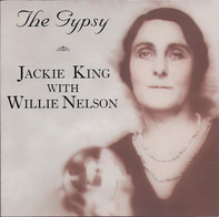 Jackie King With Willie Nelson - The Gypsy