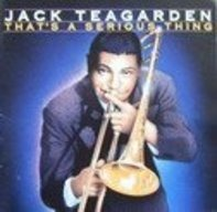 Jack Teagarden - That's a serious thing