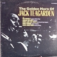 Jack Teagarden With Red Nichols' Louisiana Rhythm Kings , Adrian Rollini And His Orchestra , Eddie - The Golden Horn Of Jack Teagarden