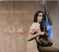 Jaco Pastorius - Punk Jazz: The Jaco Pastorius Anthology