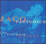 Jaco Pastorius - The Birthday Concert