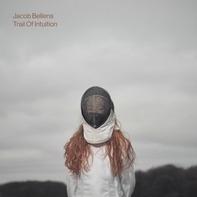 JACOB BELLENS - Trail Of Intuition (lp+mp3)