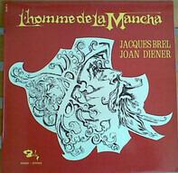 Jacques Brel , Joan Diener - L'Homme De La Mancha