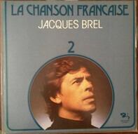 Jacques Brel - La Chanson Francaise 2