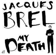 Jacques Brel - My Death