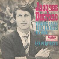 Jacques Dutronc - On Nous Cache Tout, On Nous Dit Rien / Les Play Boys