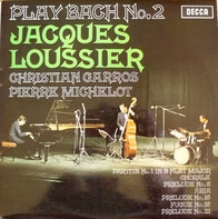 Jacques Loussier , Christian Garros , Pierre Michelot - Play Bach No. 2