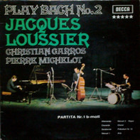 Jacques Loussier , Pierre Michelot , Christian Garros - Play Bach N° 2