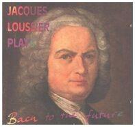 Jacques Loussier / Bach - Jacques Loussier Plays Bach To The Future