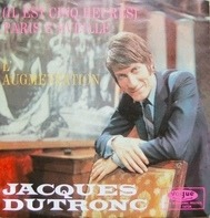 Jacques Dutronc - (Il Est Cinq Heures) Paris S'Eveille / L'Augmentation