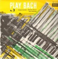 Jacques Loussier / Christian Garros / Pierre Michelot - Play Bach No. 3