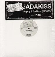 Jadakiss - Happy 2 Be Here (Remix) / Kiss