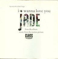 Jade - I Wanna Love You