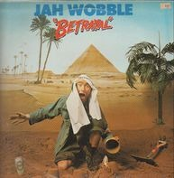 Jah Wobble - Betrayal (The Legend Lives On)