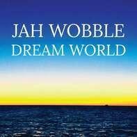 Jah Wobble - Dream World (vinyl)