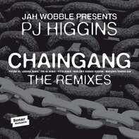 Jah Wobble/PJ Higgins - Chaingang Remixes