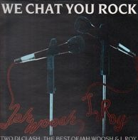 Jah Woosh & I-Roy - We Chat You Rock (DJ Clash)