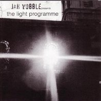 Jah Wobble - Light Programme