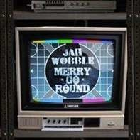 Jah Wobble - Merry Go Round / Let's..