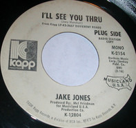 Jake Jones - I'll See You Thru
