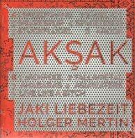 Jaki Liebezeit/Holger Mertin - Aksak