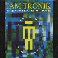 Jam Tronik - Stand By Me (Dance Mix)