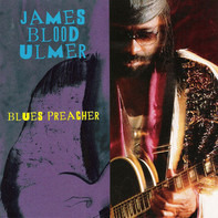 James Blood Ulmer - Blues Preacher