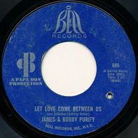 James & Bobby Purify - Let Love Come Between Us / I Don't Want To Have To Wait