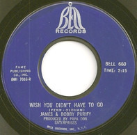 James & Bobby Purify - Wish You Didn't Have To Go / You Can't Keep A Good Man Down