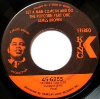 James Brown - Let A Man Come In And Do The Popcorn Part One / Sometime