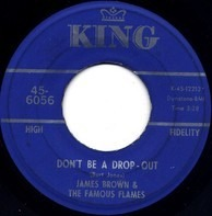 James Brown & The Famous Flames - Don't Be A Drop-Out / Tell Me That You Love Me