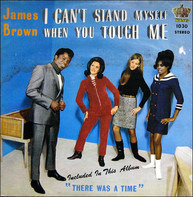 James Brown & The Famous Flames - I Can't Stand Myself When You Touch Me